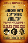 Authentic Death & Contentious Afterlife of Pat Garrett Billy the Kid