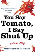 You Say Tomato, I Say Shut Up: A Love Story