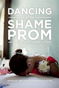 Dancing at the Shame Prom:  Sharing Stories that Kept Us Small